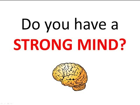 Do you have a strong mind?