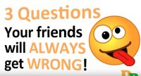 3 questions your friends will always get wrong